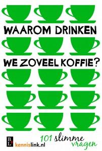 Waarom drinken we zoveel koffie